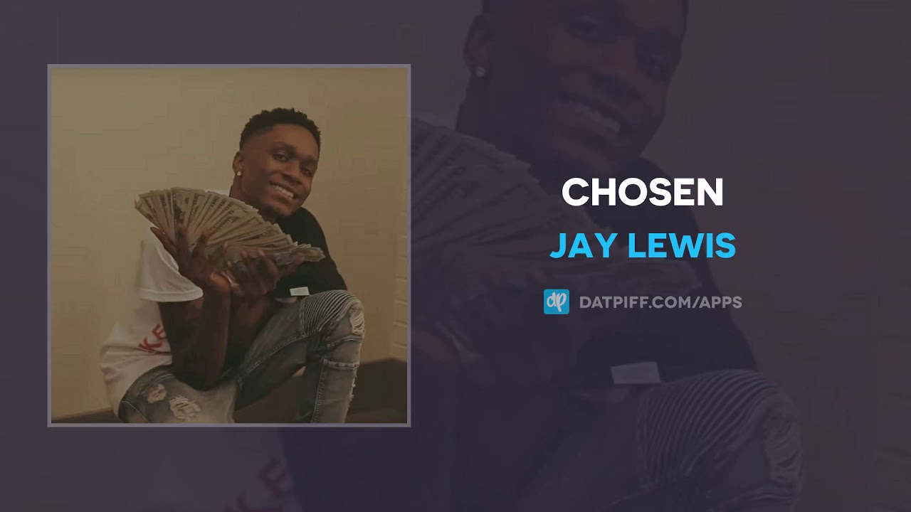 Jay Lewis — Chosen (AUDIO)