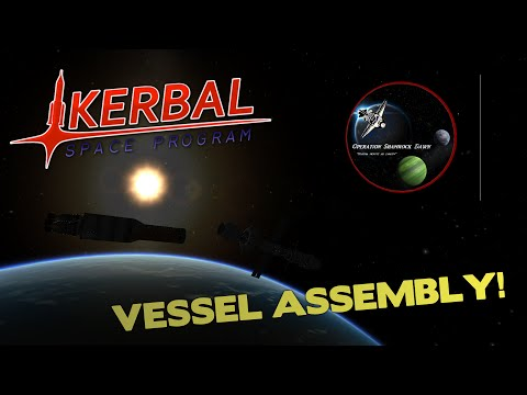 VESSEL ASSEMBLY! - KSP Operation Shamrock Dawn