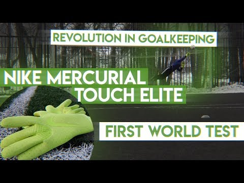 Nike Mercurial Touch Elite    FIRST WORLD TEST & REVIEW    Тест от Gloves N' Kit