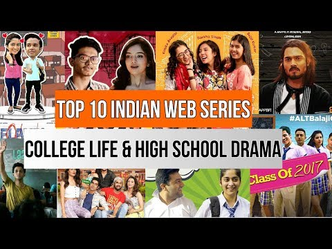 Top 10 Indian Web Series Based On College Life | High School