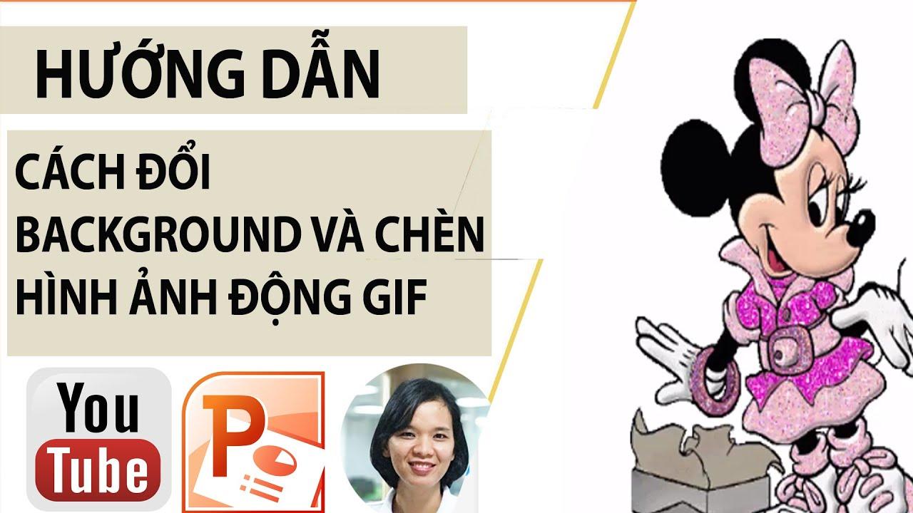 Dạy trẻ em PowerPoint- Cách đổi background và chèn hình ảnh động Gif