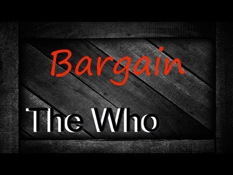 The Who - Bargain ( lyrics )
