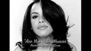 "FREE BEAT: ""ARE YOU THAT WOMEN"" REMAKE OF Aaliyah"