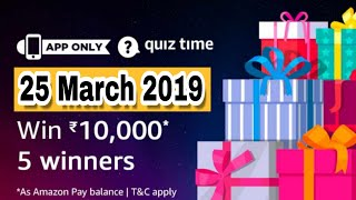 Amazon Quiz Today Answers | Win ₹10000/- | 25 March 2019