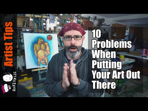 10 Problems When Putting Your Art Out There