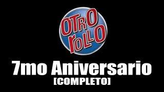 7mo Aniversario de Otro Rollo [Reparado]