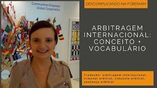Arbitragem Internacional: conceito + vocabulário