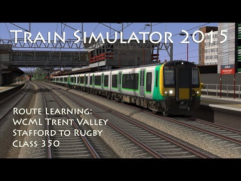 Train Simulator 2015 - Route Learning: WCML Trent Valley - Stafford to Rugby (Class 350)