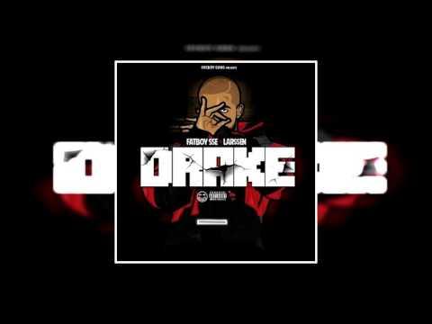 Fat Boy SSE - Drake (Feat. Lar$$en)