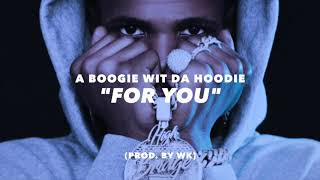 For You || A Boogie wit da Hoodie Type Beat (prod. by WK)