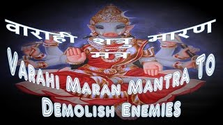 Varahi Maran Mantra - Demolish Enemies Quickly