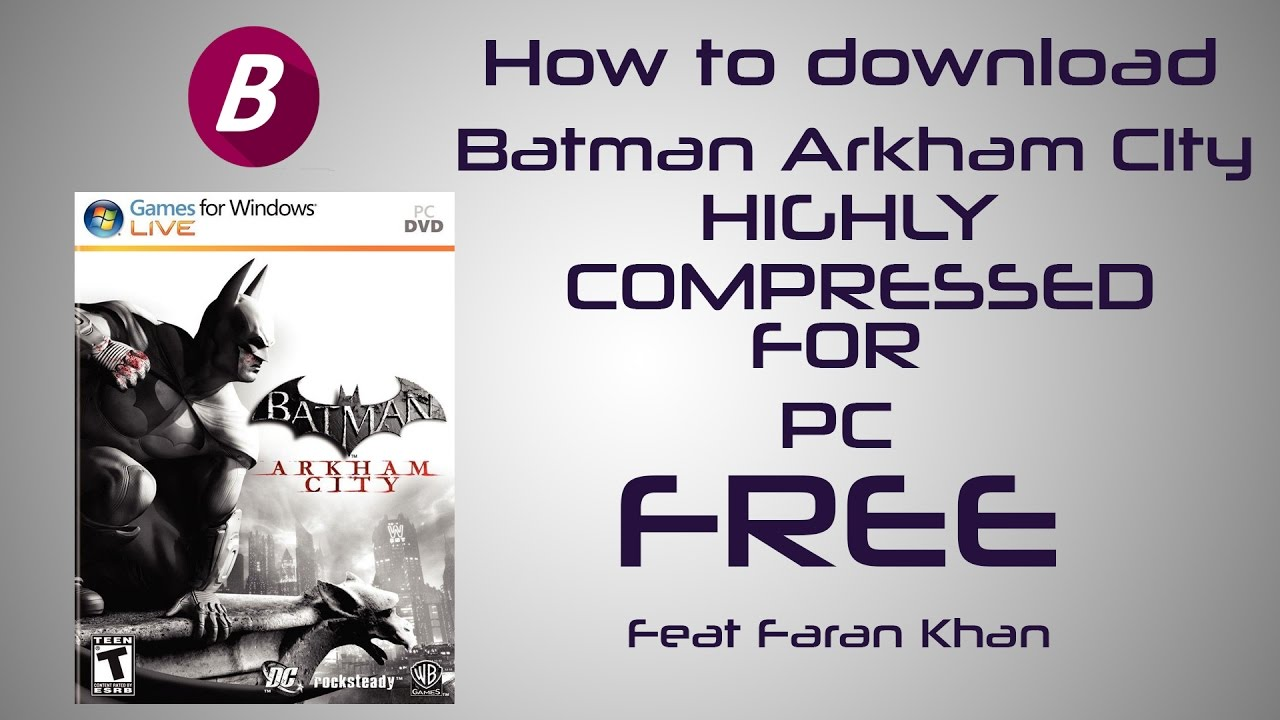 batman arkham city pc game free download highly compressed
