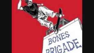 Bones Brigade - No one Gets Out alive