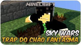 TRAP DO CHÃO FANTASMA - Sky Wars