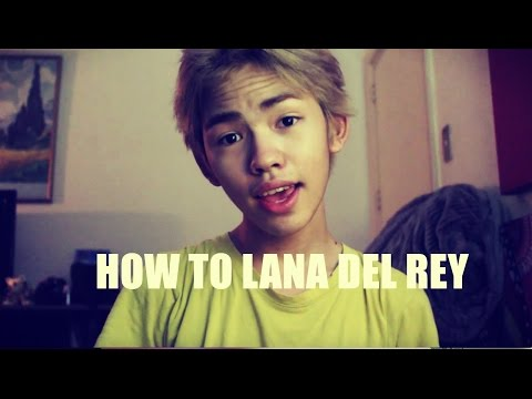 How To Lana Del Rey | Parody