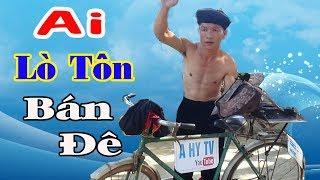 Đi Bán Lò Tôn Và Cái Kết Sái Qoai Hàm - A HY TV - Cười Rụng Rốn Với...