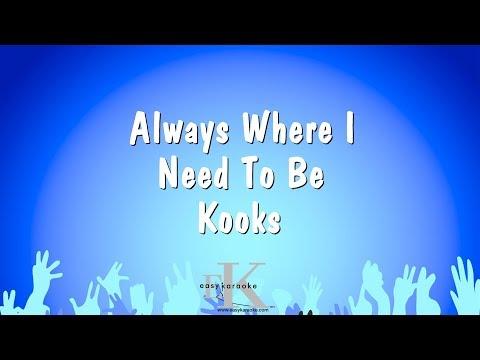 Always Where I Need To Be - Kooks (Karaoke Version)