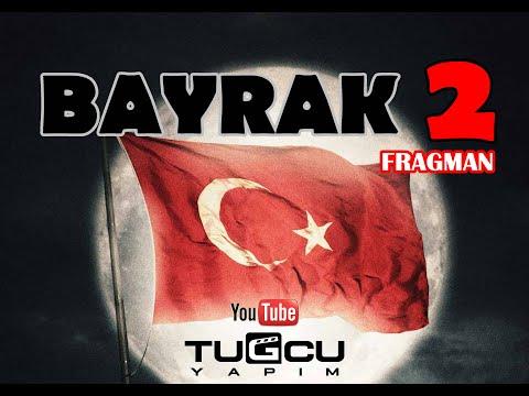 BAYRAK 2(FRAGMAN)