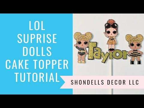 LOL Surprise Dolls Cake Topper Tutorial