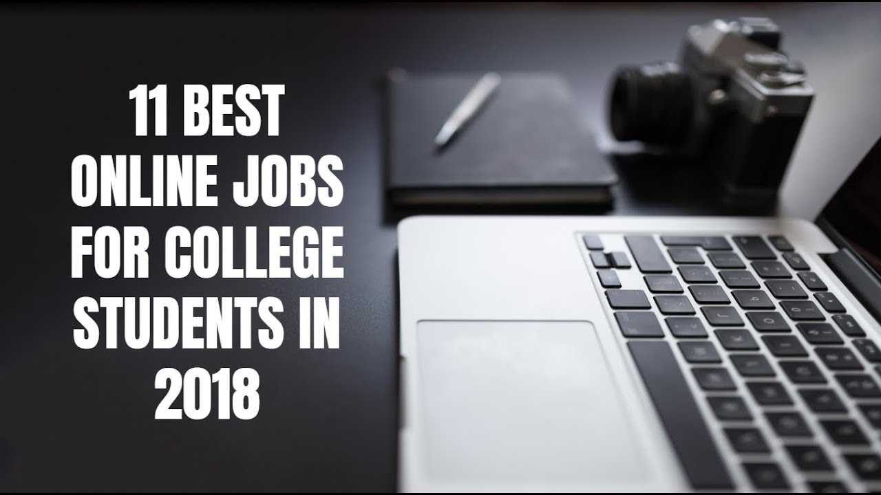 11 Best Online Jobs for College Students in 2018 - Self Made
