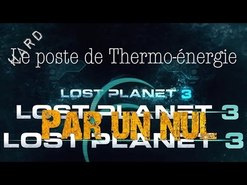Lost Planet 3 par un nul : Planter votre poste de thermo énergie - hard