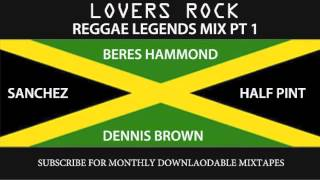 LEGENDS MIX PT 1 - HALF PINT, BERES, SANCHEZ, DENNIS BROWN