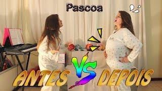 ANTES X DEPOIS DA PÁSCOA - Mileninha