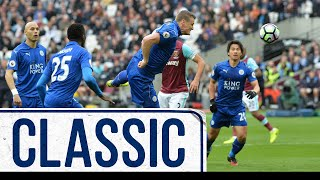Thrilling Win For Foxes In London | West Ham United 2 Leicester City 3 | Classic Matches