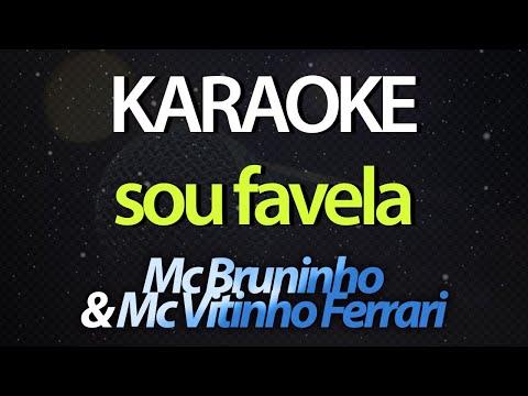 SOU FAVELA Karaoke  - Mc Bruninho & Mc Vitinho Ferrari