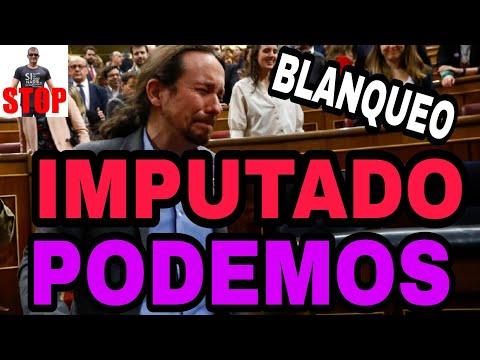 ¡NOTICIÓN! ¡IMPUTADO EL ADMINISTRADOR DE PODEMOS por BLANQUEO!
