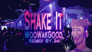 (우왁굳) SHAKE IT - WooWakGood (Remix By.Gark)
