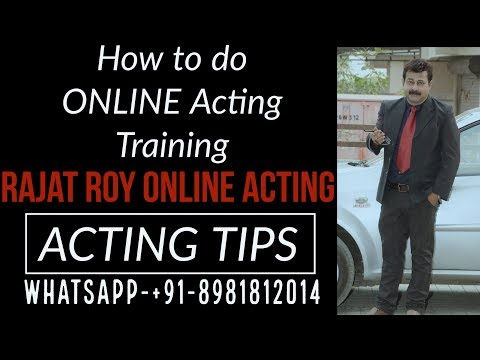 How to do Online Acting Training? Rajat Roy Online Acting Training, Whatsapp +91-8981012014