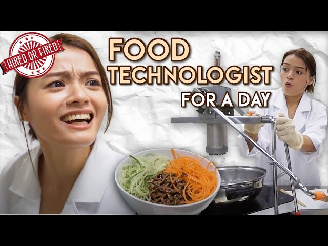 Hired Or Fired: Food Technologist For A Day