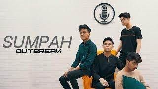Outbreak - Sumpah (Cover Version)