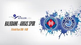 2018-2019 Efeler Ligi Halkbank- Arkas Spor