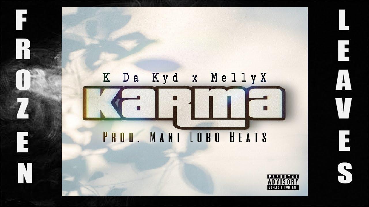 ✢K Da Kyd - Karma Ft. Melly X(Prod. Mani Lobo Beats) ✢