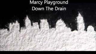 Marcy Playground  Down The Drain