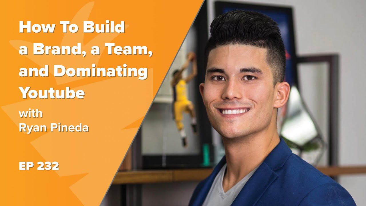 Brand-Building, YouTube Domination, & Buying 300 Homes in 3 Years - interview with Ryan Pineda