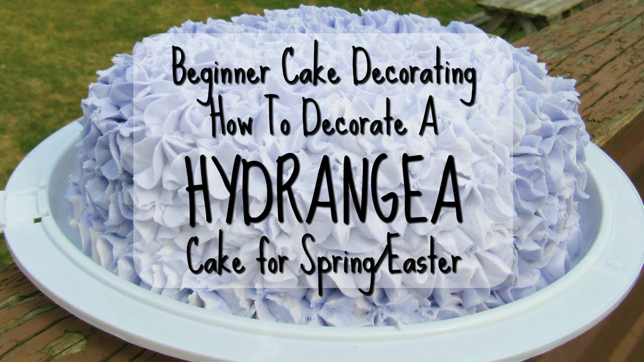 Hydrangea Cake Beginner Cake Decorating Perfect For Spring