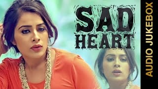 New Punjabi Songs 2015 || SAD HEART || AUDIO JUKEBOX || Punjabi Sad Songs 2015