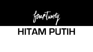 Fourtwnty Hitam Putih MP3
