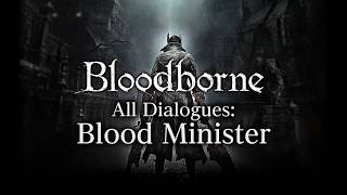 Bloodborne All Dialogues: Blood Minister (Multi-language)