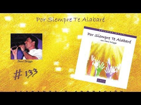 Dani Driggs- Por Siempre Te Alabaré (Never Gonna Stop) (Completo) (2001)