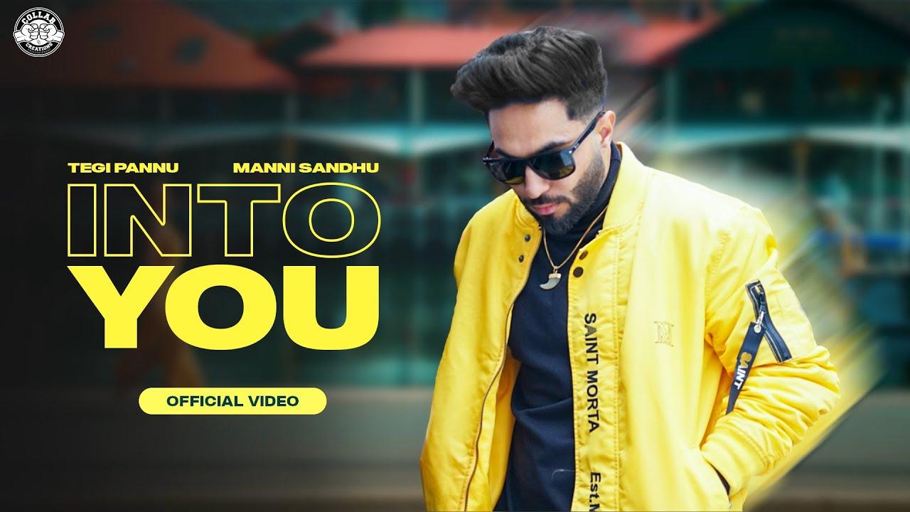 Download INTO YOU (OFFICIAL VIDEO)   TEGI PANNU   MANNI SANDHU   ROHIT NEGAH   LATEST PUNJABI SONGS 2021