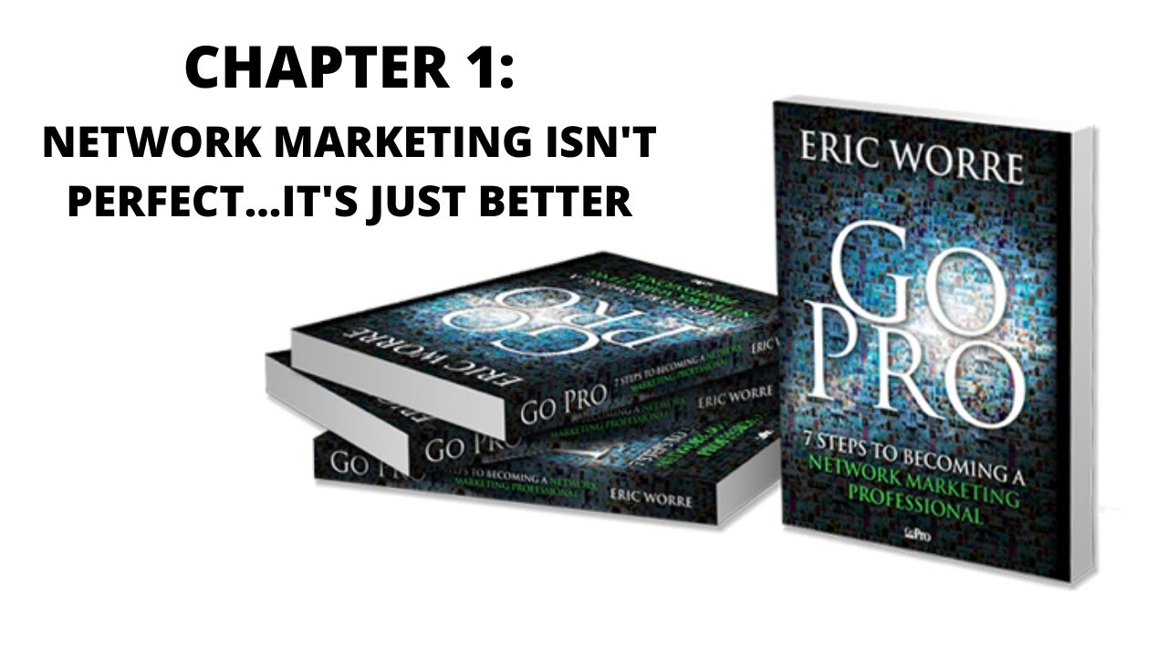 Chapter 1: Network Marketing Isn't Perfect...It's Just Better