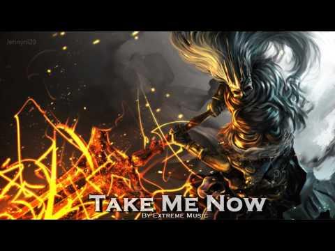 EPIC ROCK  Take Me Now  Extreme Music