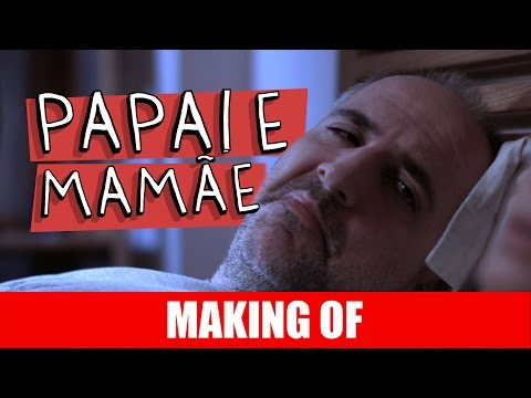 Making Of – Papai e mamãe