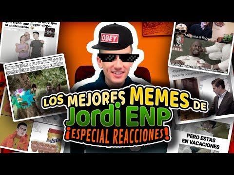 Reaccionando a mis memes, c*brones   Jordi ENP