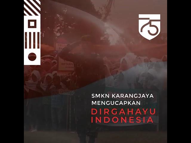DIRGAHAYU REPUBLIK INDONESIA KE-75 | SMKN KARANGJAYA