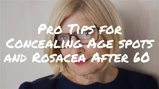 Pro Makeup Tips for Older Women: How to Conceal Age Spots and Rosacea